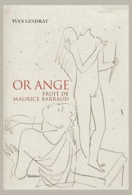 OR ANGE. FRUIT DE MAURICE BARRAUD. ESSAI.