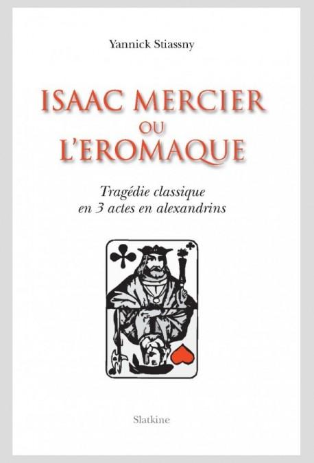 ISAAC MERCIER OU L'EROMAQUE