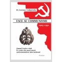 FACE AU COMMUNISME (1905-1950). QUAND GENEVE ETAIT LE CENTRE DU MOUVEMENT ANTICOMMUNISTE INTERNATIONAL