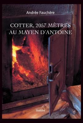 COTTER, 2057 METRES. AU MAYEN D'ANTOINE.