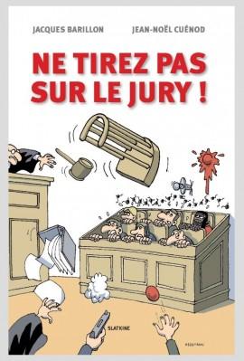 NE TIREZ PAS SUR LE JURY!