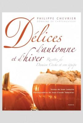DELICES D'AUTOMNE ET D'HIVER. RECETTES DE DAMIEN COCHE ET SON EQUIPE (DOMAINE DE CHATEAUVIEUX)