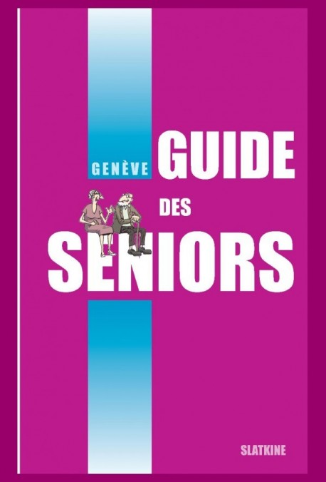 GUIDE DES SENIORS. GENEVE