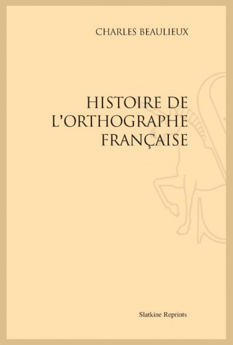 HISTOIRE DE L'ORTHOGRAPHE FRANÇAISE