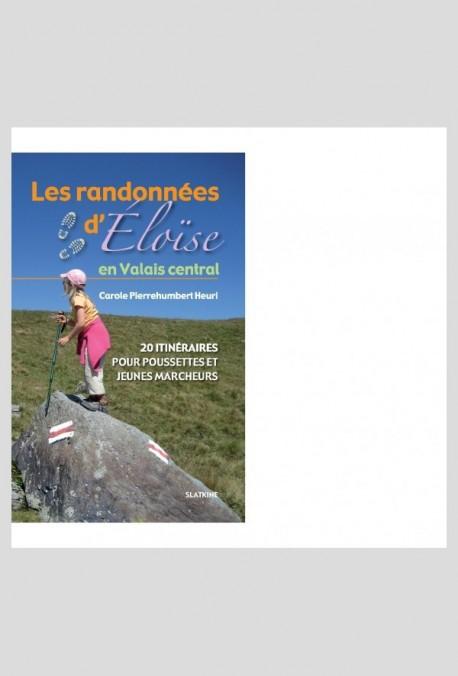 LES RANDONNEES D'ELOISE EN VALAIS CENTRAL