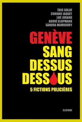 GENÈVE SANG DESSUS DESSOUS