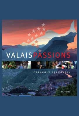 VALAIS PASSIONS
