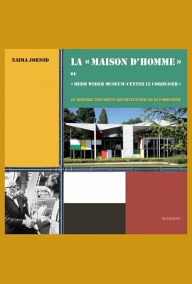 """LA """"MAISON D'HOMME"""" OU """"HEIDI WEBER MUSEUM-CENTER LE CORBUSIER"""""""