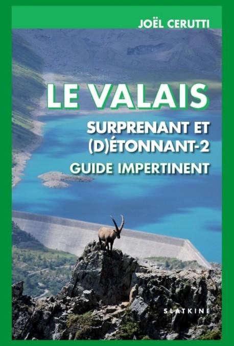 LE VALAIS SURPRENANT ET (D)ÉTONNANT 2