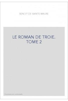 LE ROMAN DE TROIE. TOME 2