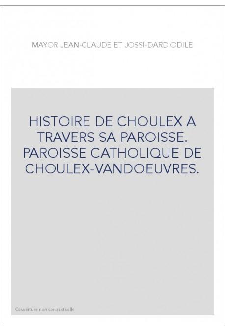 HISTOIRE DE CHOULEX A TRAVERS SA PAROISSE. PAROISSE CATHOLIQUE DE CHOULEX-VANDOEUVRES.
