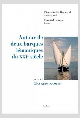AUTOUR DE DEUX BARQUES LÉMANIQUES DU XXI SIÈCLE
