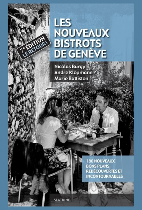 LES NOUVEAUX BISTROTS DE GENÈVE - 7ÈME ÉDITION