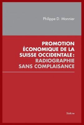 PROMOTION ÉCONOMIQUE DE LA SUISSE OCCIDENTALE: RADIOGRAPHIE SANS COMPLAISANCE