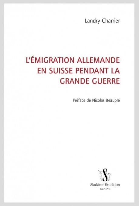 L'ÉMIGRATION ALLEMANDE EN SUISSE PENDANT LA GRANDE GUERRE