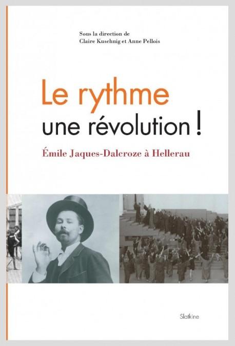 LE RYTHME, UNE RÉVOLUTION ! EMILE JAQUES-DALCROZE A HELLERAU.
