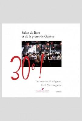 SALON DU LIVRE ET DE LA PRESSE DE GENEVE - 30E !