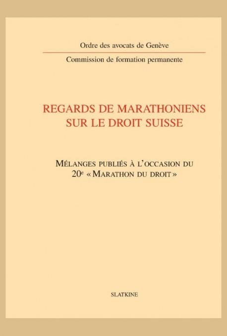 REGARDS DE MARATHONIENS SUR LE DROIT SUISSE