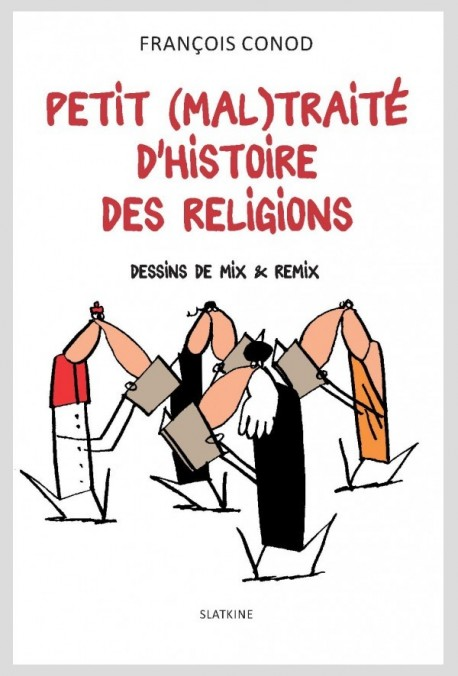 PETIT (MAL)TRAITÉ D'HISTOIRE DES RELIGIONS