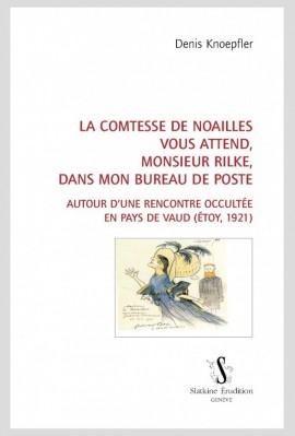 LA COMTESSE DE NOAILLES VOUS ATTEND, MONSIEUR RILKE, DANS MON BUREAU DE POSTE