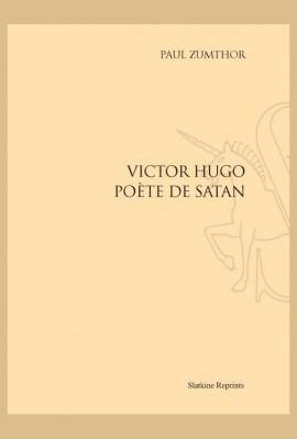 VICTOR HUGO POÈTE DE SATAN