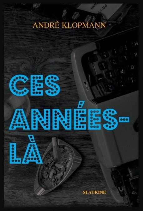 CES ANNÉES-LÀ