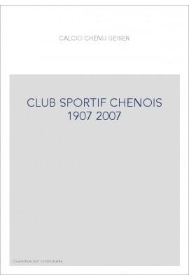 CLUB SPORTIF CHENOIS 1907 2007