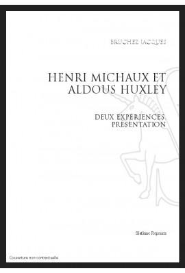 HENRI MICHAUX ET ALDOUS HUXLEY                         DEUX EXPERIENCES - PRESENTATION