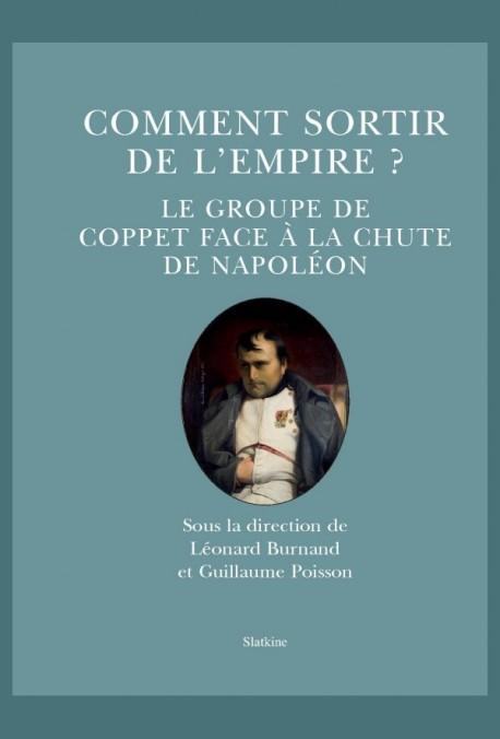 COMMENT SORTIR DE L'EMPIRE?  LE GROUPE DE COPPET FACE À LA CHUTE DE NAPOLÉON