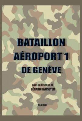 BATAILLON AÉROPORT 1 DE GENÈVE