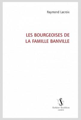 LES BOURGEOISES DE LA FAMILLE DE BANVILLE