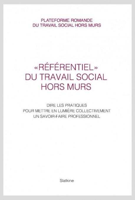 """""""RÉFÉRENTIEL"""" DU TRAVAIL SOCIAL HORS MURS"""