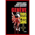 GENÈVE TROIS POUR SANG