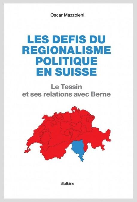 LES DÉFIS DU RÉGIONALISME POLITIQUE EN SUISSE