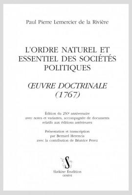 """L'ORDRE NATUREL ET ESSENTIEL DES SOCIÉTÉS POLITIQUES. """"OEUVRE DOCTRINALE (1767)"""""""