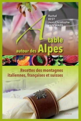 À TABLE AUTOUR DES ALPES