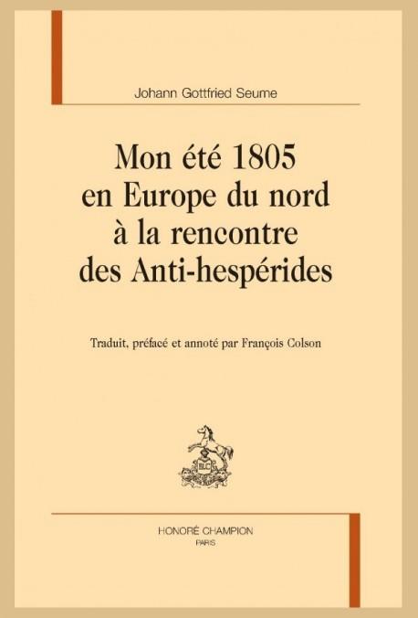 MON ÉTÉ 1805 EN EUROPE DU NORD À LA RENCONTRE DES ANTI-HESPÉRIDES