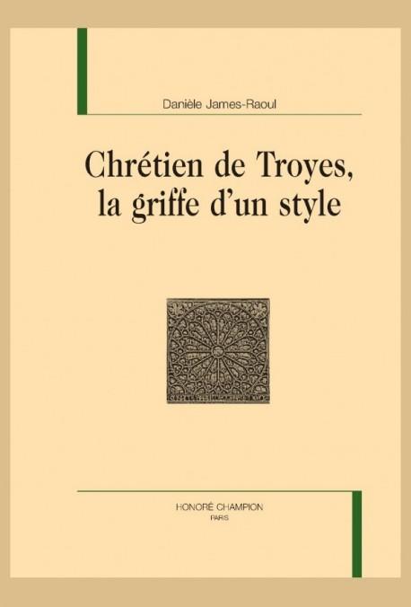CHRÉTIEN DE TROYES, LA GRIFFE D'UN STYLE