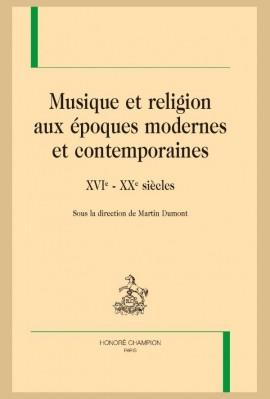 MUSIQUE ET RELIGION AUX ÉPOQUES MODERNES ET CONTEMPORAINES