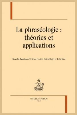 LA PHRASÉOLOGIE : THÉORIES ET APPLICATIONS