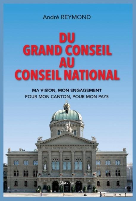 DU GRAND CONSEIL AU CONSEIL NATIONAL