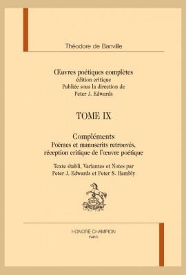 OEUVRES POETIQUES COMPLÈTES. TOME IX. COMPLÉMENTS