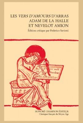 LES VERS D'AMOURS D'ARRAS . ADAM DE LA HALLE ET NEVELOT AMION