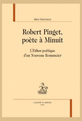 ROBERT PINGET, POÈTE À MINUIT