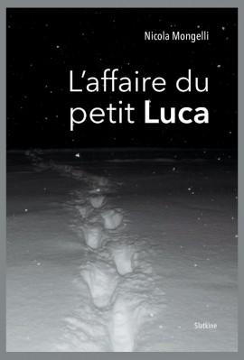 L'AFFAIRE DU PETIT LUCA
