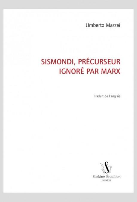 SISMONDI, PRÉCURSEUR IGNORÉ PAR MARX