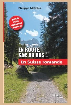 EN ROUTE, SAC À DOS... EN SUISSE ROMANDE