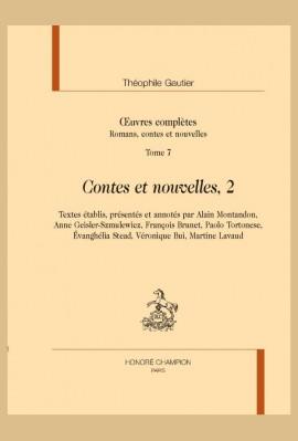 OEUVRES COMPLÈTES. SECTION I. TOME 7 : CONTES ET NOUVELLES, 2