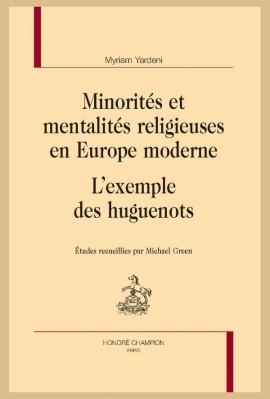 MINORITÉS ET MENTALITÉS RELIGIEUSES EN EUROPE MODERNE : L'EXEMPLE DES HUGUENOTS