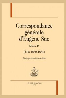 CORRESPONDANCE GÉNÉRALE VOLUME 4  (JUIN 1850 - 1854)